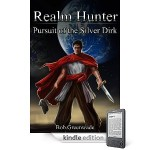 Realm Hunter: Pursuit of the Silver Dirk by Bob Greenwade