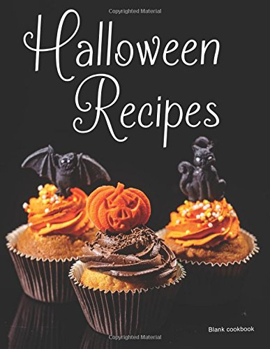 Blank Cookbook Halloween Recipes: 100 page blank Halloween recipe book (Empty Cookbook Gifts)