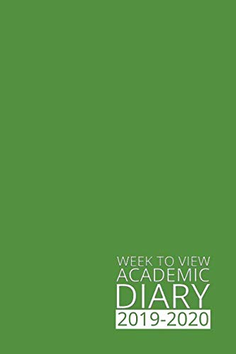 Week to View Academic Diary 2019-2020: Green Weekly Diary for 2019-2020, Week to View (September to August) Planner (6×9 inch) (Clark Diaries & Journals)