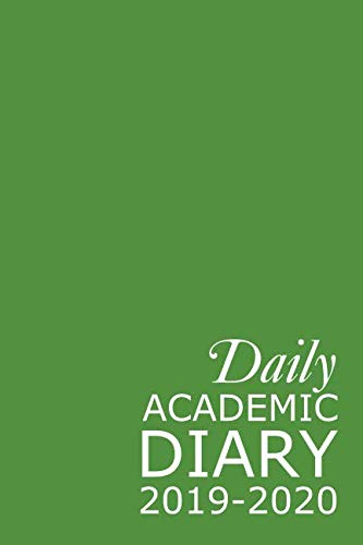Daily Academic Diary 2019-2020: Green 365 Day Academic Year Tabbed Journal September – August (Clark Diaries & Journals)