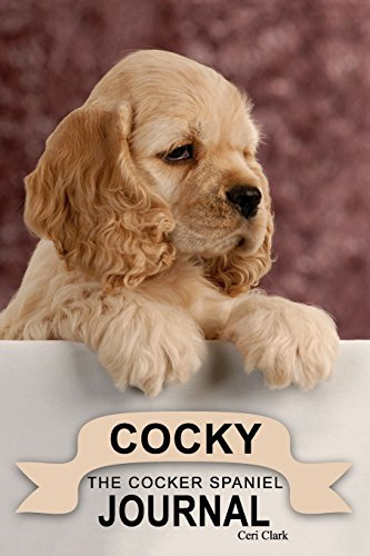 Cocky: The Cocker Spaniel Journal