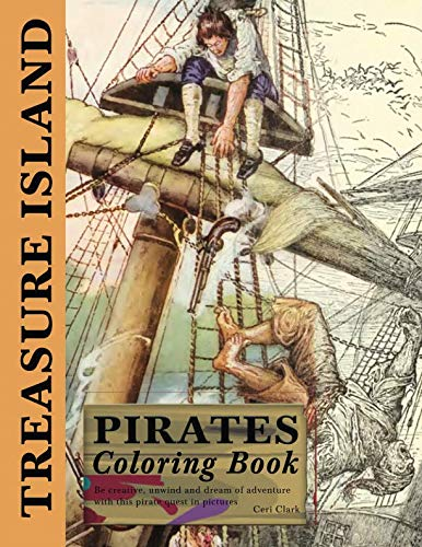 Treasure Island Pirates Coloring Book: Be creative, unwind and dream of adventure with this pirate quest in pictures