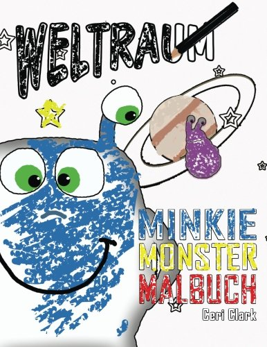 Weltraum: Minkie Monster Malbuch (Volume 2) (German Edition)
