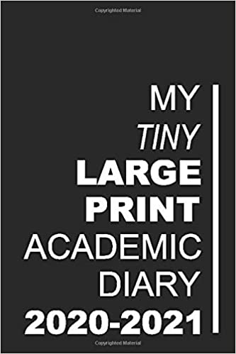 My Tiny Large Print Academic Diary 2020-2021: The 16 Month Black Large Print Diary for 2020-2021, Week to View (September 2020 to December 2021) Planner (4×6 inch) (Large Print Mini Diaries 2020-2021)
