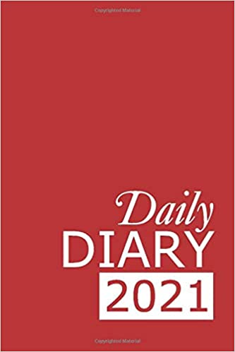 Daily Diary 2021: Red 365, One Page per Day, Tabbed Journal, January – December | 6 X 9 Inches