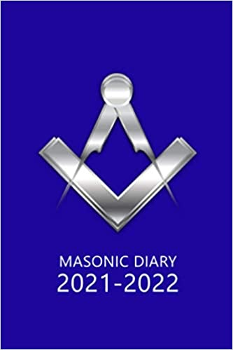 Masonic Diary 2021-2022: The 16 Month Dark Blue Freemason Diary for 2021-2022, Week to View (September 2021 to December 2022) Planner (4×6 inch)