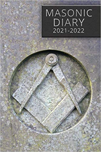 Masonic Diary 2021-2022: The 16 Month Freemason Diary for 2021-2022, Week to View (September 2021 to December 2022) Planner (Stone | 4×6 inch)