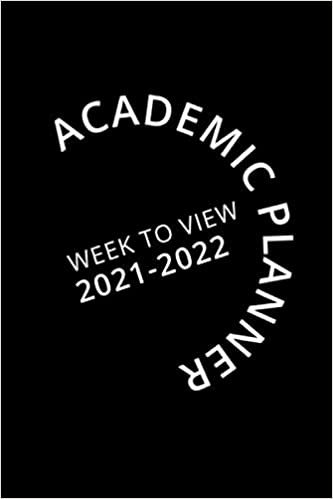 Academic Planner Week To View 2021-2022: 16 Month Black Weekly Diary for 2021-2022, Week to View (September 2021 to December 2022) Planner (6×9 inch)