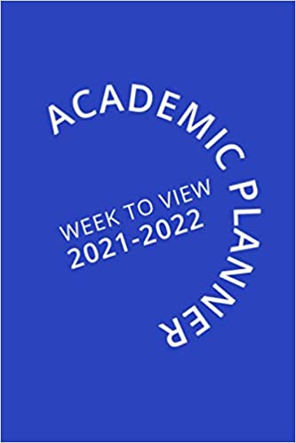 Academic Planner Week To View 2021-2022: 16 Month Blue Weekly Diary for 2021-2022, Week to View (September 2021 to December 2022) Planner (6×9 inch)
