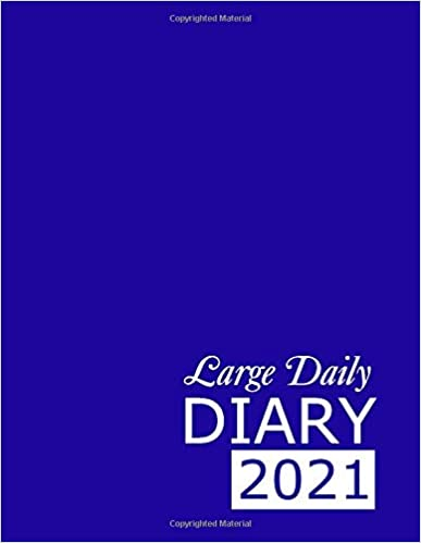 Large Daily Diary 2021: Blue 365, One Page per Day, Tabbed Journal, January – December | 8.5 X 11 Inches