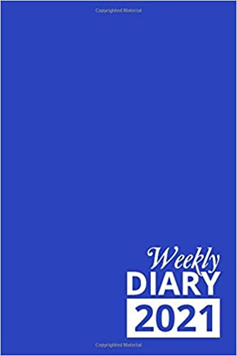 Weekly Diary 2021: Blue 12 Month Week to View Planner From January to December 2021 | 6×9 Inch