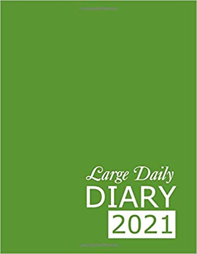 Large Daily Diary 2021: Green 365, One Page per Day, Tabbed Journal, January – December | 8.5 X 11 Inches