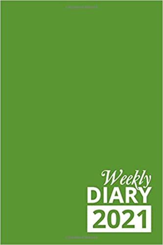 Weekly Diary 2021: Green 12 Month Week to View Planner From January to December 2021 | 6×9 Inch