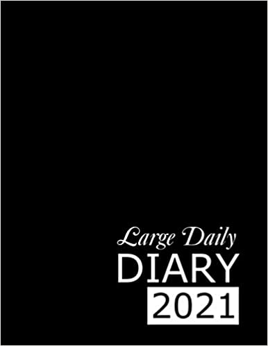 Large Daily Diary 2021: Black 365, One Page per Day, Tabbed Journal, January – December | 8.5 X 11 Inches
