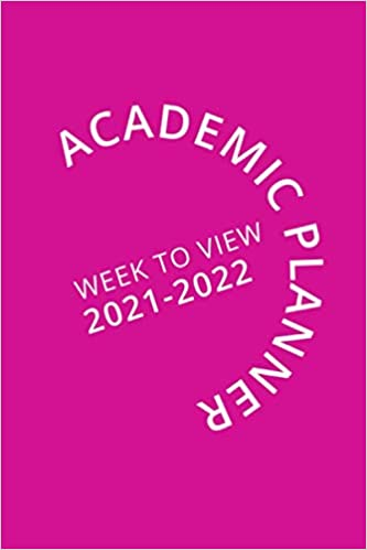 Academic Planner Week To View 2021-2022: 16 Month Pink Weekly Diary for 2021-2022, Week to View (September 2021 to December 2022) Planner (6×9 inch)