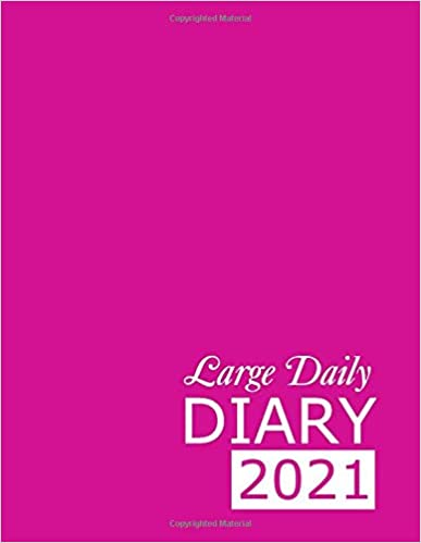 Large Daily Diary 2021: Pink 365, One Page per Day, Tabbed Journal, January – December   8.5 X 11 Inches