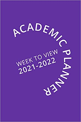 Academic Planner Week To View 2021-2022: 16 Month Purple Weekly Diary from September 2021 to December 2022 (6×9 inch)