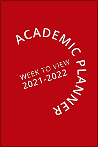 Academic Planner Week To View 2021-2022: 16 Month Red Weekly Diary for 2021-2022, Week to View (September 2021 to December 2022) Planner (6×9 inch)