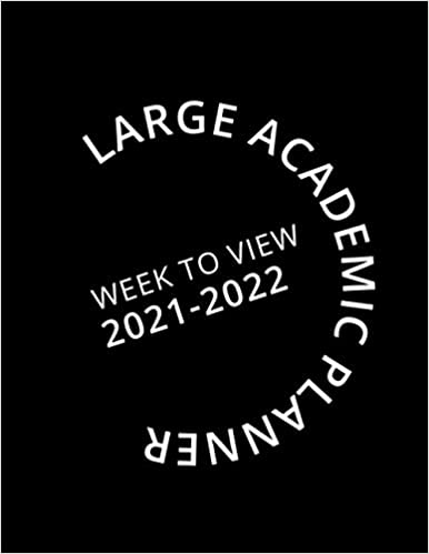 Large Black Academic Planner Week To View 2021-2022: 16 Month Black Weekly Diary from September 2021 to December 2022 (8.5×11 inch)
