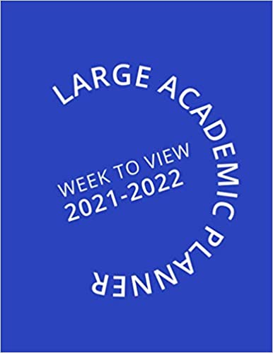 Large Academic Planner Week To View 2021-2022: 16 Month BlueWeekly Diary from September 2021 to December 2022 (8.5×11 inch)