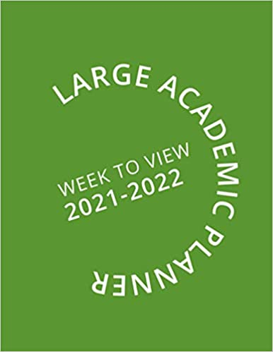 Large Academic Planner Week To View 2021-2022: 16 Month Green Weekly Diary from September 2021 to December 2022 (8.5×11 inch)