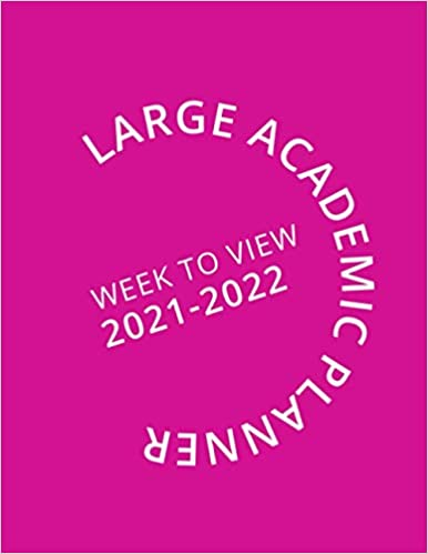 Large Pink Academic Planner Week To View 2021-2022: 16 Month Pink Weekly Diary from September 2021 to December 2022 (8.5×11 inch) (2021-2022 16-Month Week to View Diaries)