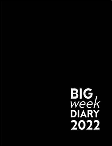 Black Big Week Diary 2022: 12 Month, Week to View. Large Print Planner from January 2022 to December 2022 (8.5×11 inch)
