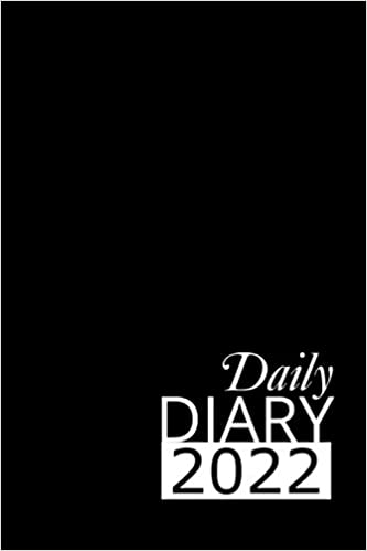 Black Daily Diary 2022: 365 Day, Dated and Tabbed Journal January – December | 6 X 9 Inches (2022 Daily Diaries)