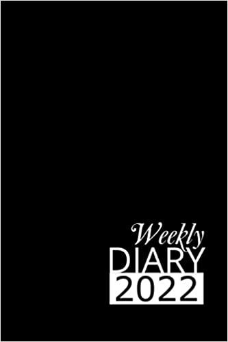 Black Weekly Diary 2022: 12 Month, Week To View Planner for January to December 2022 (6×9 inch)