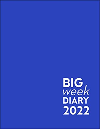 Blue Big Week Diary 2022: 12 Month, Week to View. Large Print Planner from January 2022 to December 2022 (8.5×11 inch)