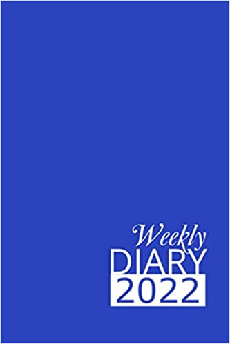 Blue Weekly Diary 2022: 12 Month, Week To View Planner for January to December 2022 (6×9 inch)