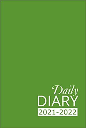 Daily Diary 2021-2022: Green Academic Year, One Page per Day, Tabbed Journal, September – August | 6 X 9 Inches