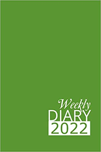Green Weekly Diary 2022: 12 Month, Week To View Planner for January to December 2022 (6×9 inch)