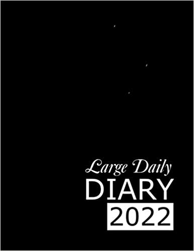 Large Black Daily Diary 2022: 365 Day, Dated and Tabbed Journal January – December | 8.5 X 11 Inches (2022 Daily Diaries)