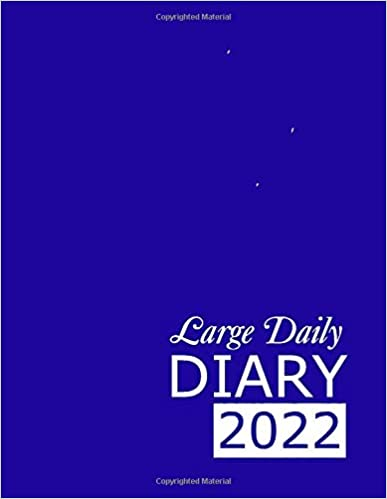 Large Blue Daily Diary 2022: 365 Day, Dated and Tabbed Journal January – December | Blue 8.5 X 11 Inches (2022 Daily Diaries)