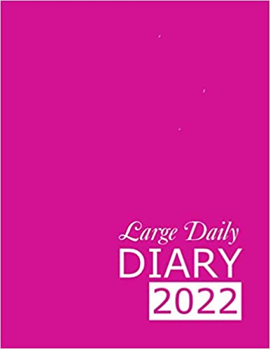 Large Pink Daily Diary 2022: 365 Day, Dated and Tabbed Journal January – December | 8.5 X 11 Inches (2022 Daily Diaries)