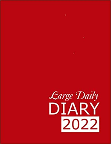 Large Red Daily Diary 2022: 365 Day, Dated and Tabbed Journal January – December | 8.5 X 11 Inches (2022 Daily Diaries)