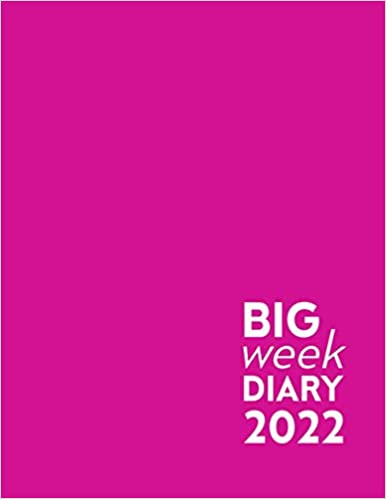 Pink Big Week Diary 2022: 12 Month, Week to View. Large Print Planner from January 2022 to December 2022 (8.5×11 inch)