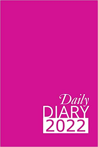 Pink Daily Diary 2022: 365 Day, Dated and Tabbed Journal January – December | 6 X 9 Inches (2022 Daily Diaries)