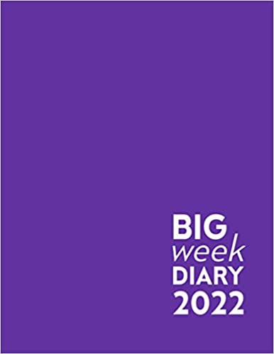 Purple Big Week Diary 2022: 12 Month, Week to View. Large Print Planner from January 2022 to December 2022 (8.5×11 inch)