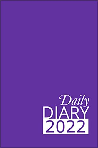 Purple Daily Diary 2022: 365 Day, Dated and Tabbed Journal January – December | 6 X 9 Inches (2022 Daily Diaries)