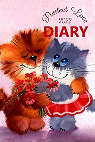 Purrfect Love 2022 Diary: 12 Month, Week To View Planner for January to December 2022 (Cat | 6×9 inch)