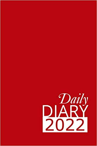 Red Daily Diary 2022: 365 Day, Dated and Tabbed Journal January – December | Red 6 X 9 Inches (2022 Daily Diaries)